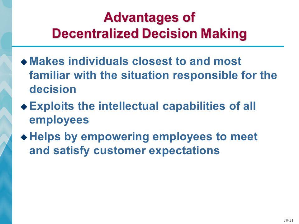 Advantages of Decentralized Decision Making