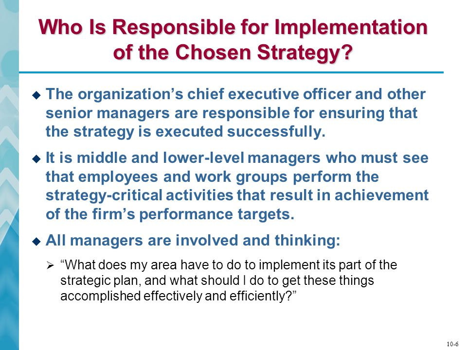 Who Is Responsible for Implementation of the Chosen Strategy