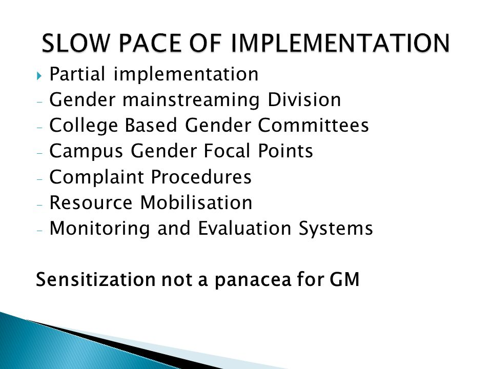 SLOW PACE OF IMPLEMENTATION