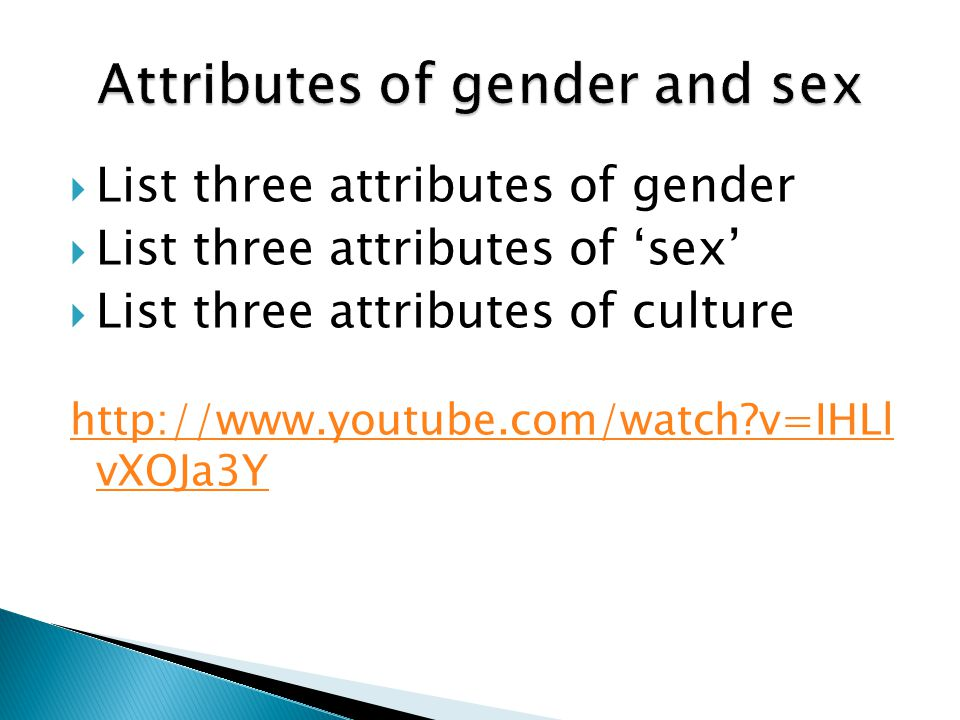 Attributes of gender and sex