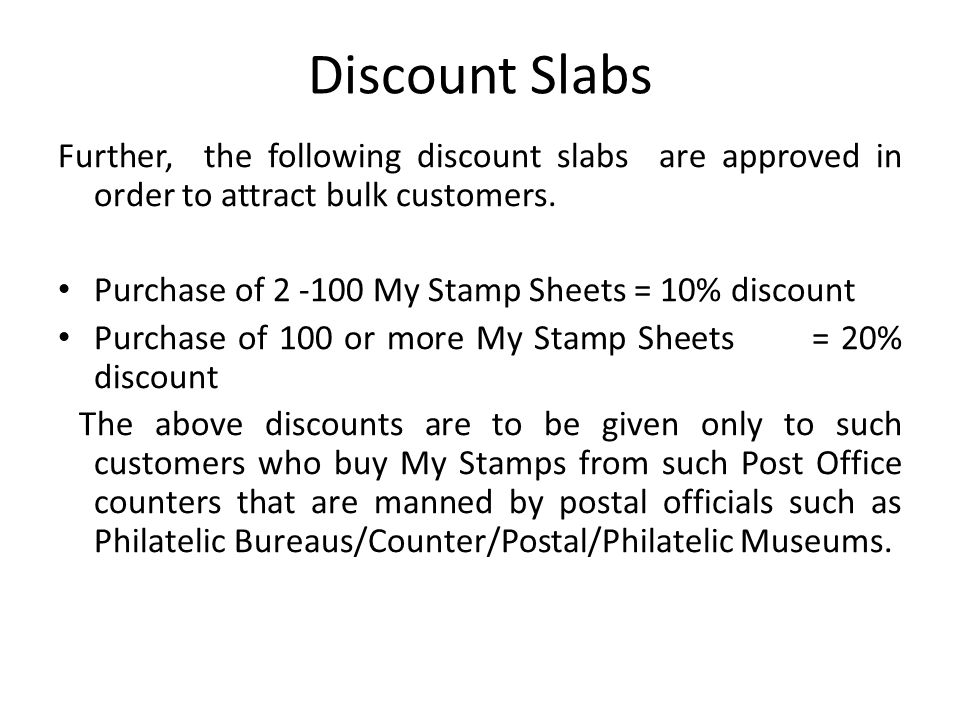 Discount Slabs Further, the following discount slabs are approved in order to attract bulk customers.