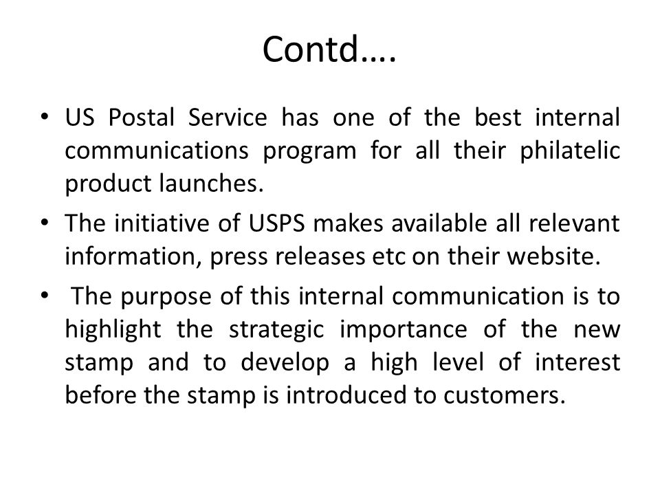 Contd…. US Postal Service has one of the best internal communications program for all their philatelic product launches.