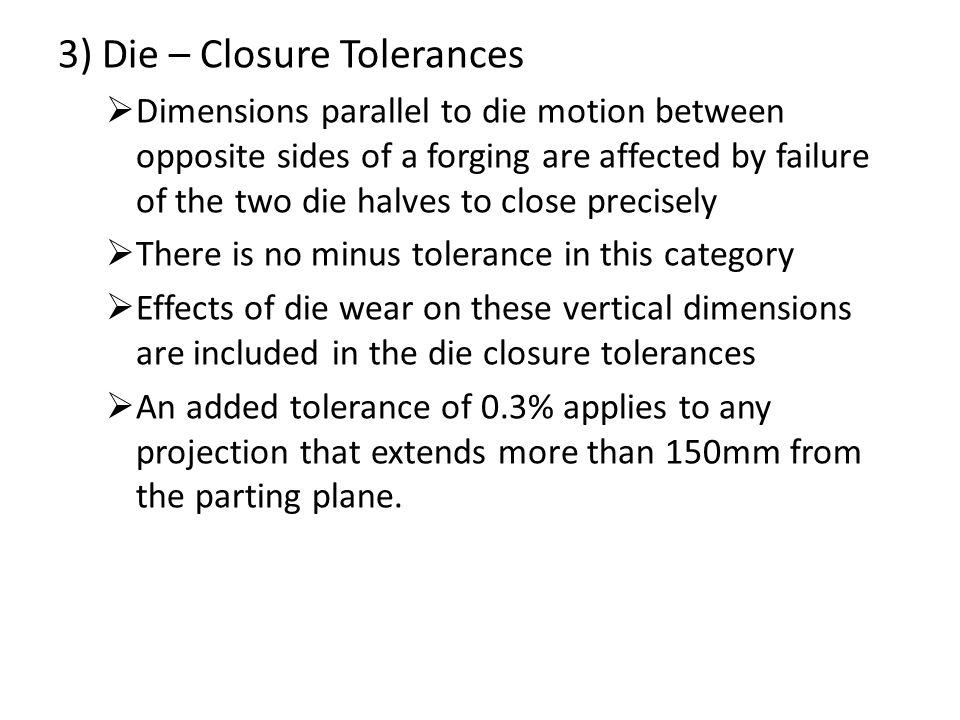 3) Die – Closure Tolerances