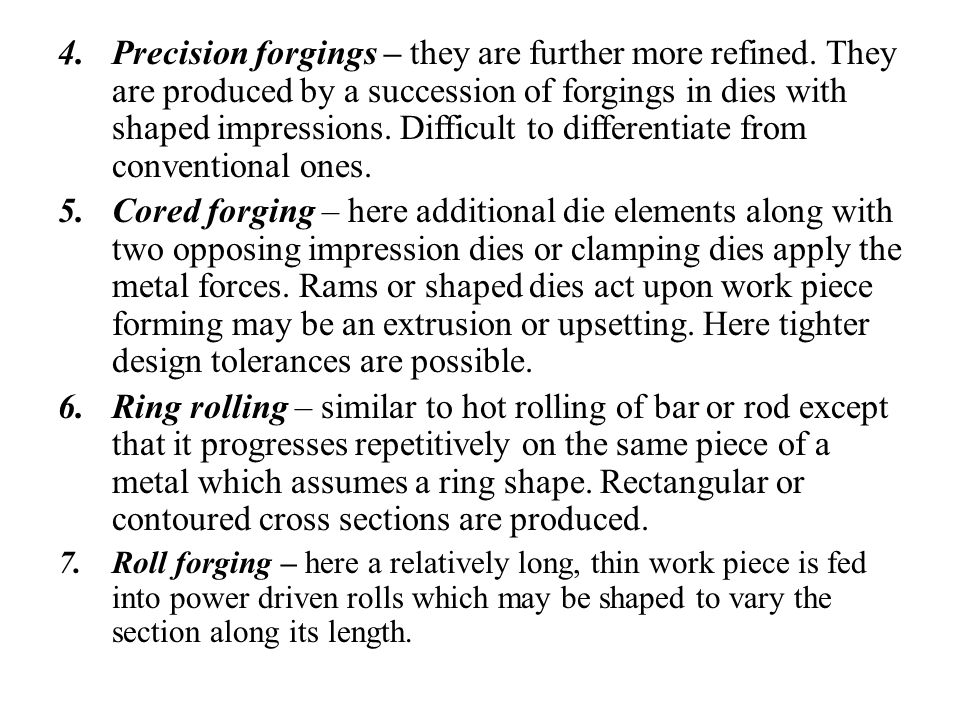 Precision forgings – they are further more refined