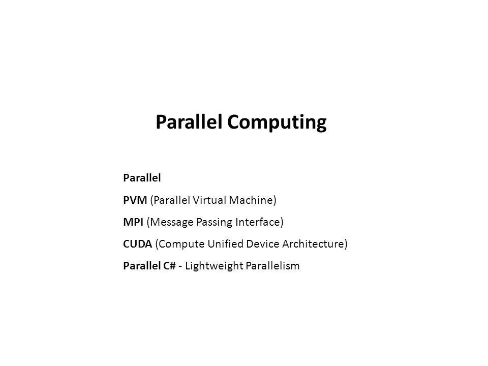 Parallel Computing Parallel PVM (Parallel Virtual Machine)