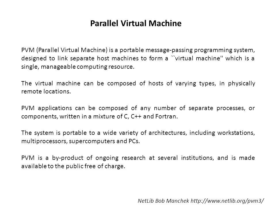 Parallel Virtual Machine