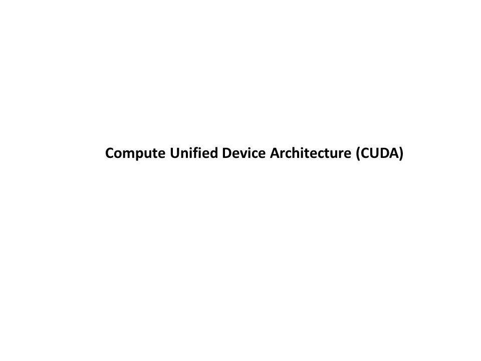 Compute Unified Device Architecture (CUDA)