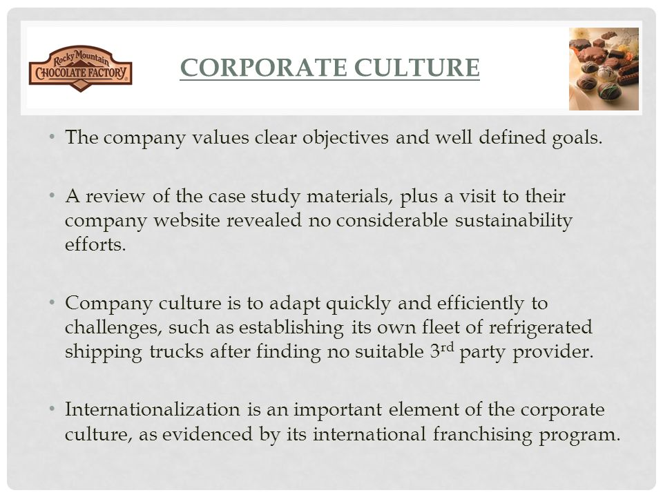 CORPORATE culture The company values clear objectives and well defined goals.