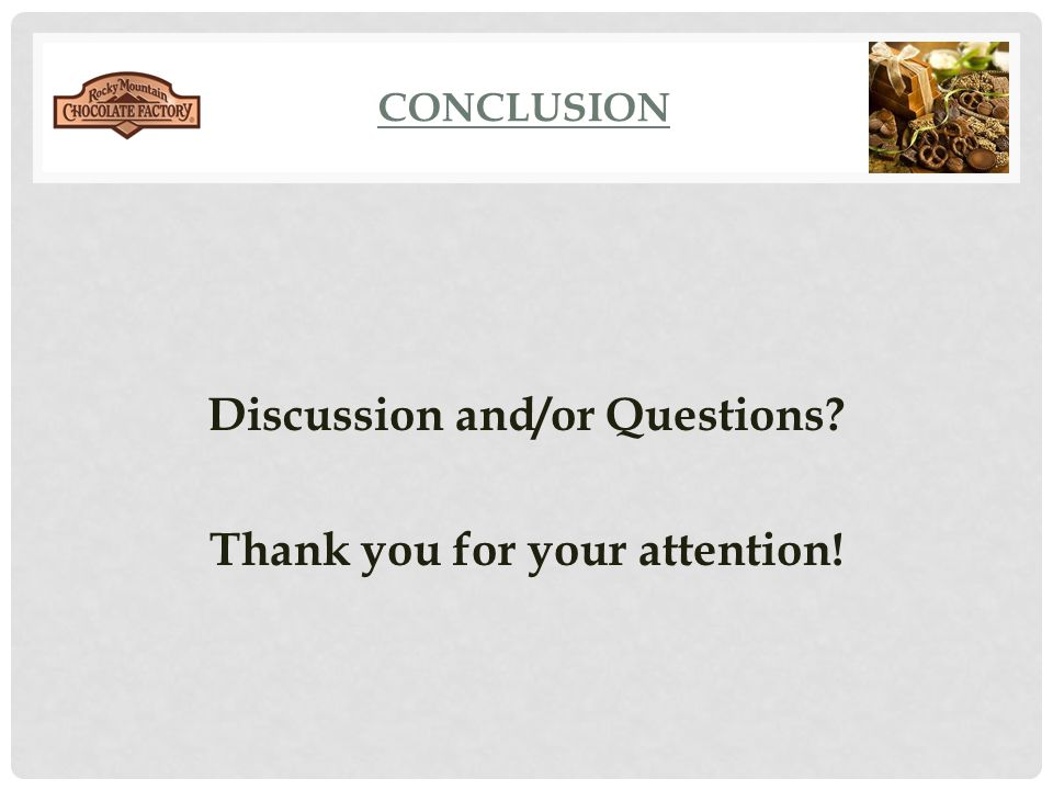 Discussion and/or Questions Thank you for your attention!