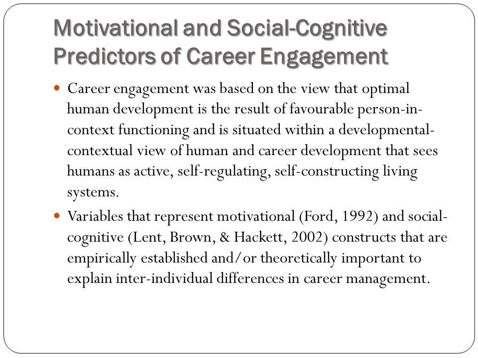 Motivational and Social-Cognitive Predictors of Career Engagement
