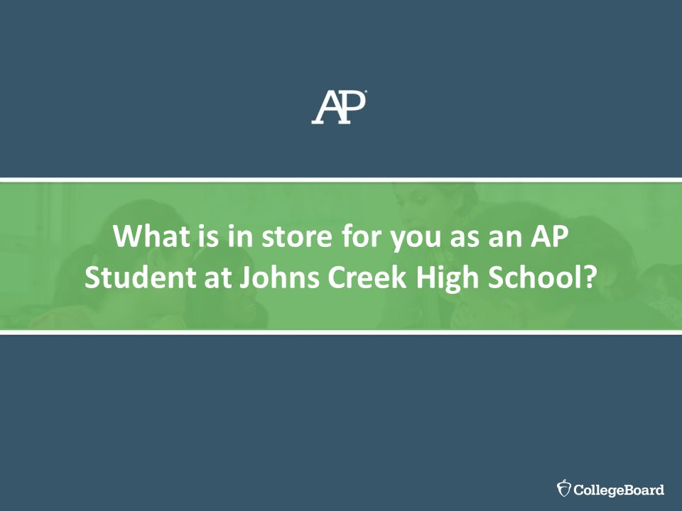 What is in store for you as an AP Student at Johns Creek High School