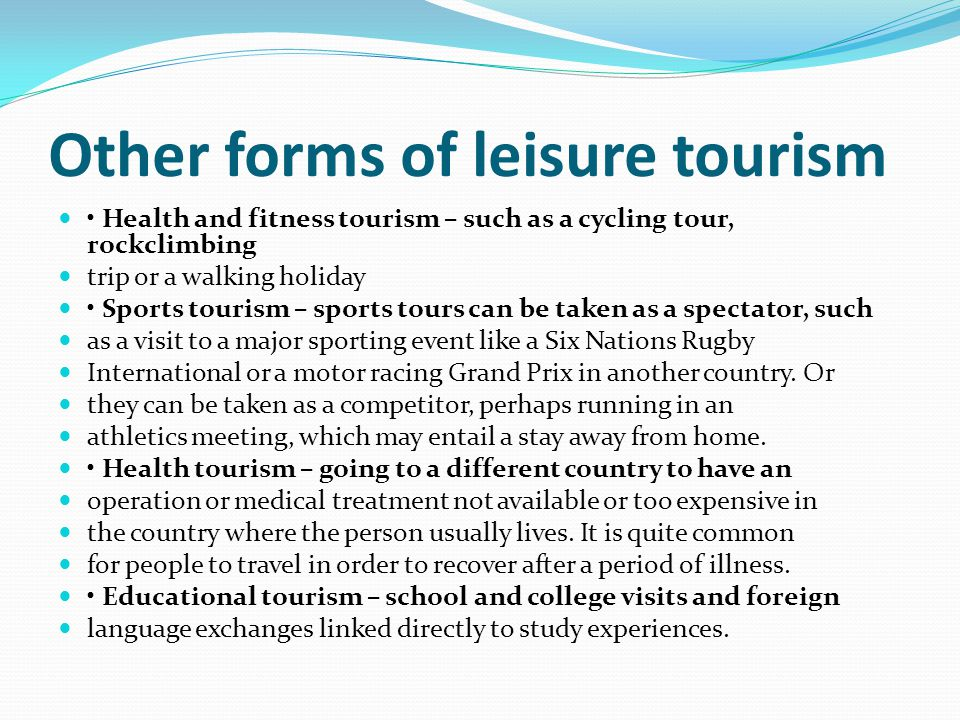 Other forms of leisure tourism