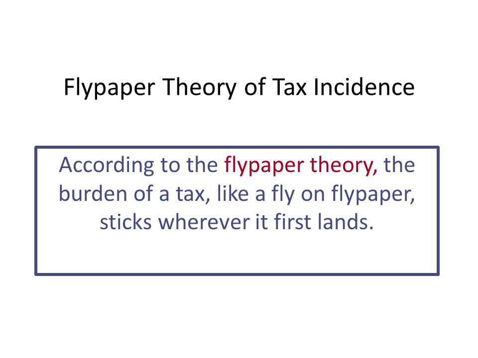 Flypaper Theory of Tax Incidence
