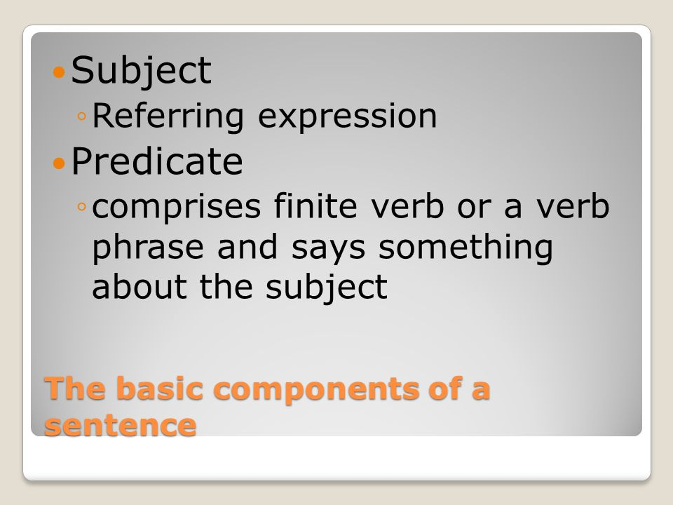 The basic components of a sentence