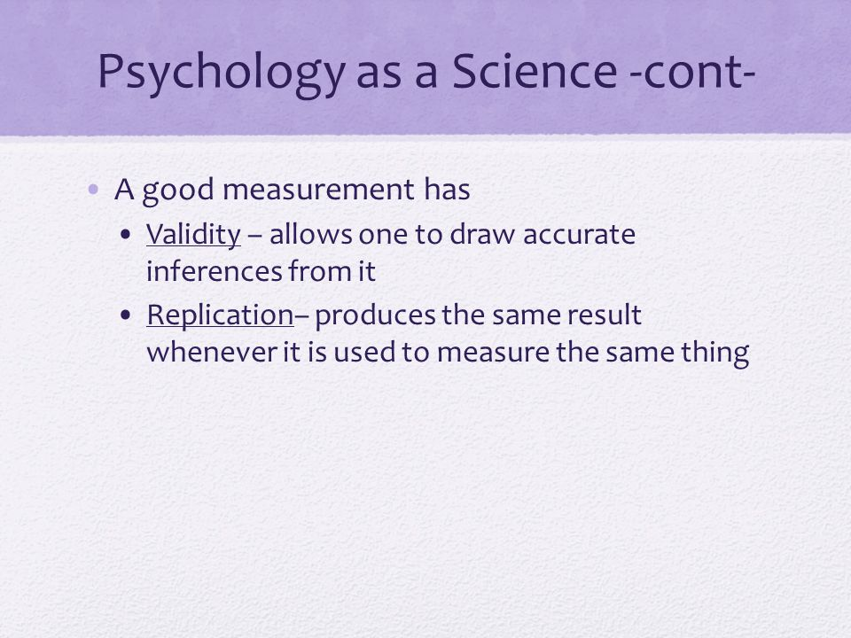 Psychology as a Science -cont-
