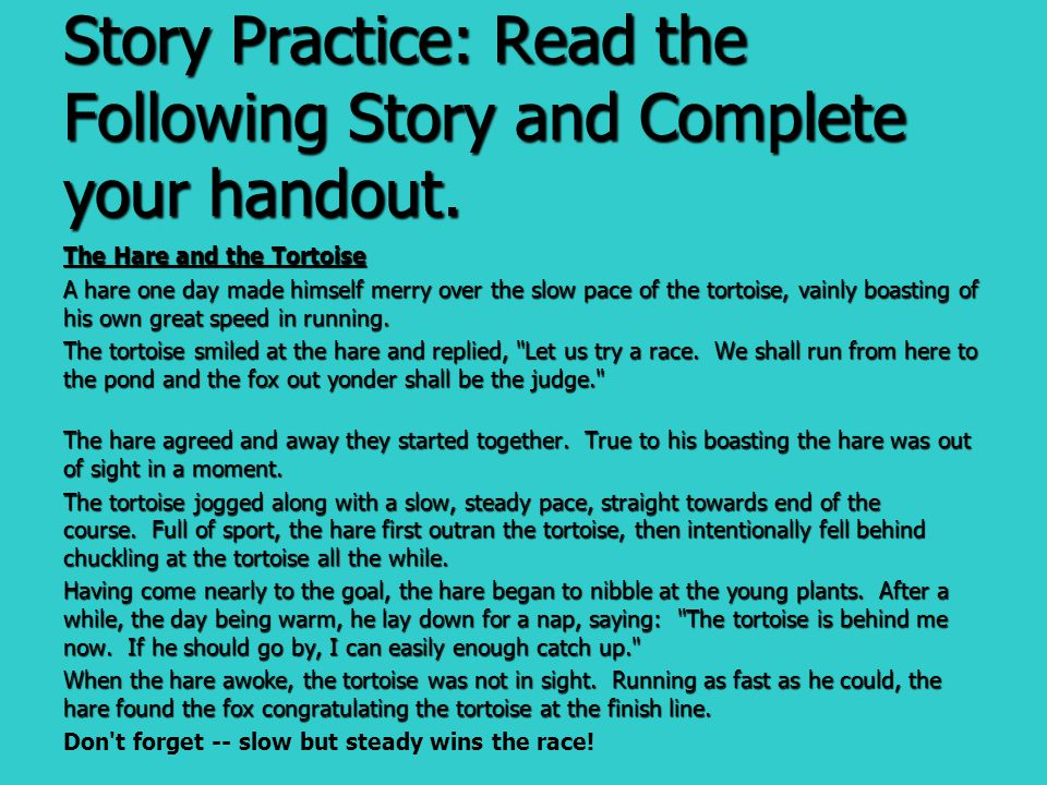 Story Practice: Read the Following Story and Complete your handout.