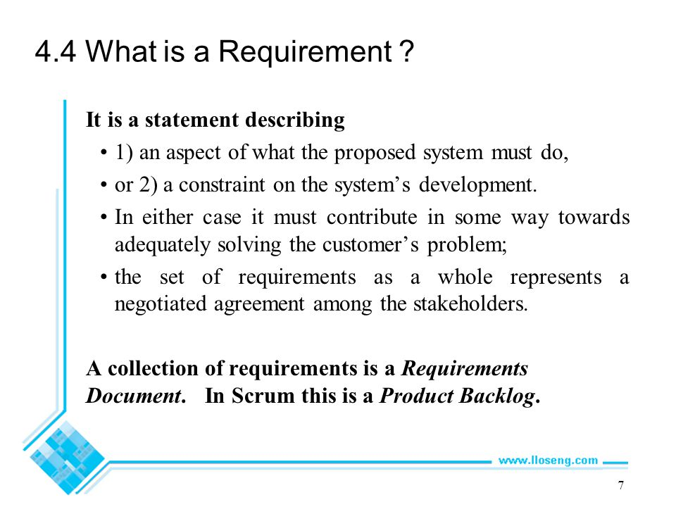 4.4 What is a Requirement It is a statement describing