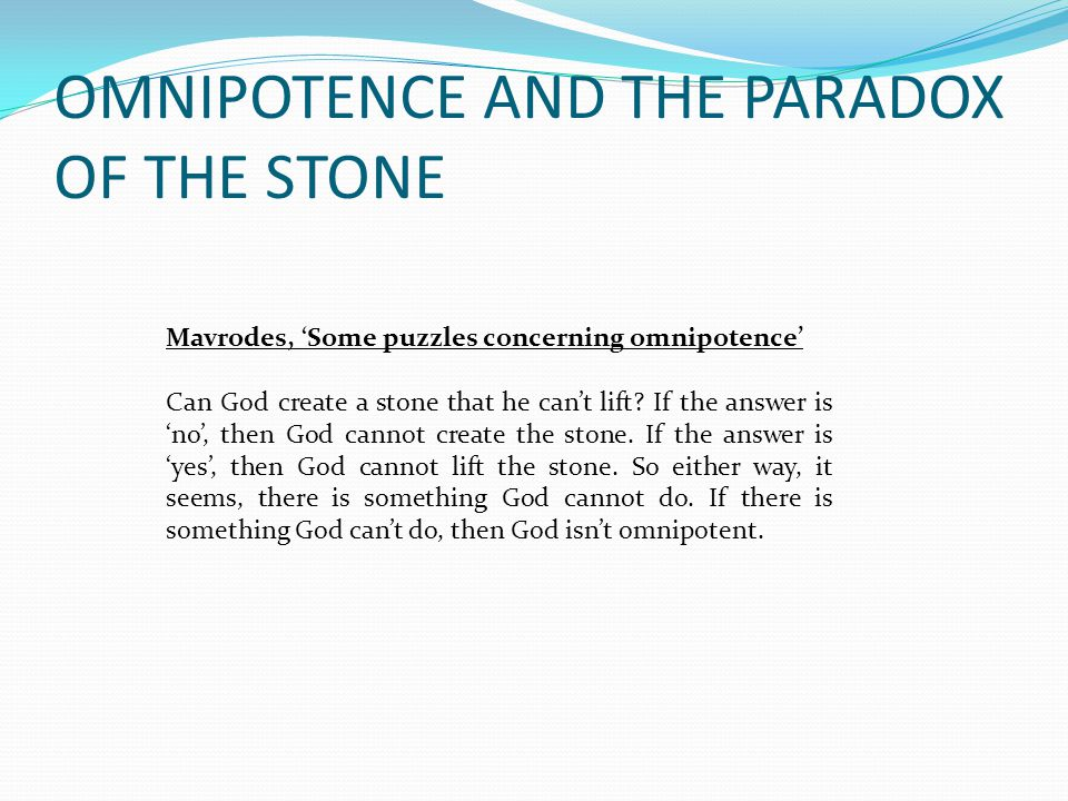 OMNIPOTENCE AND THE PARADOX OF THE STONE