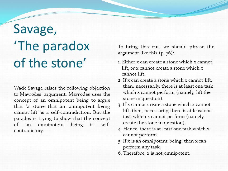 Savage, 'The paradox of the stone'