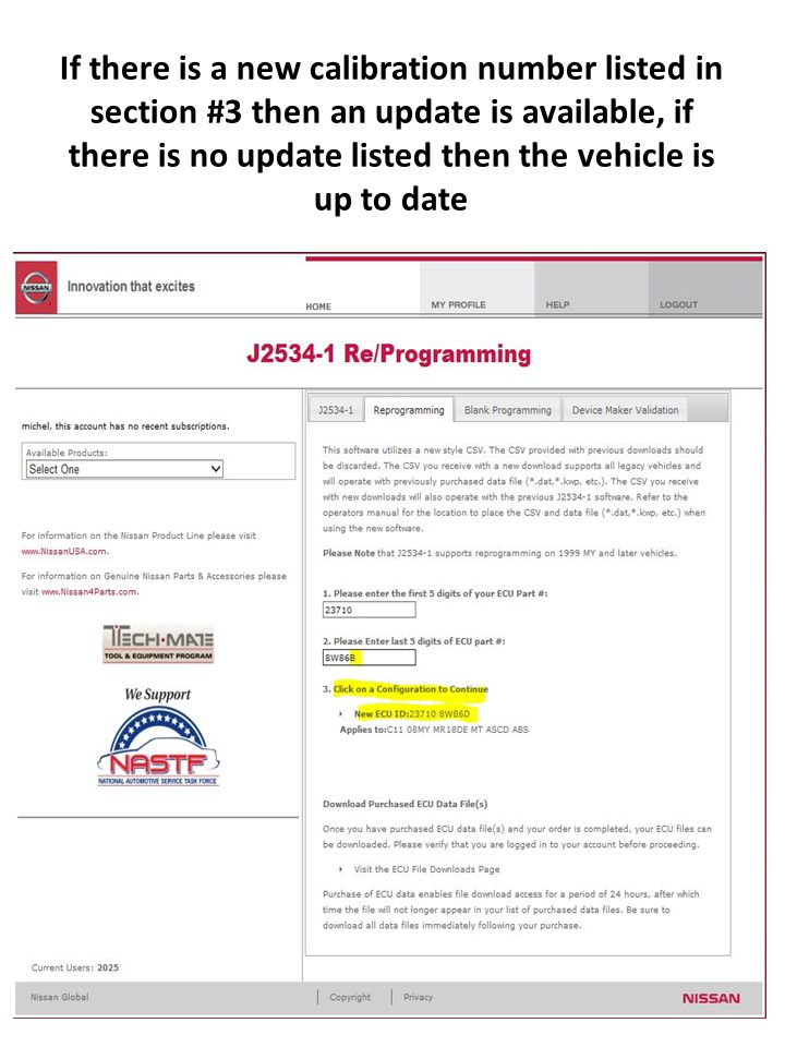 If there is a new calibration number listed in section #3 then an update is available, if there is no update listed then the vehicle is up to date