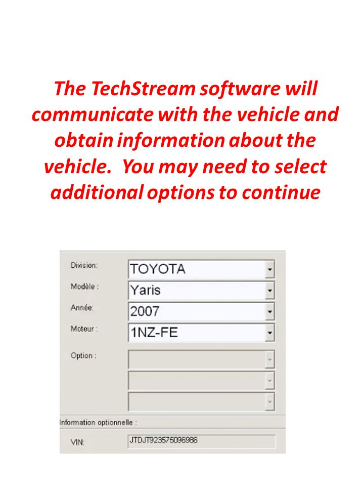 The TechStream software will communicate with the vehicle and obtain information about the vehicle.