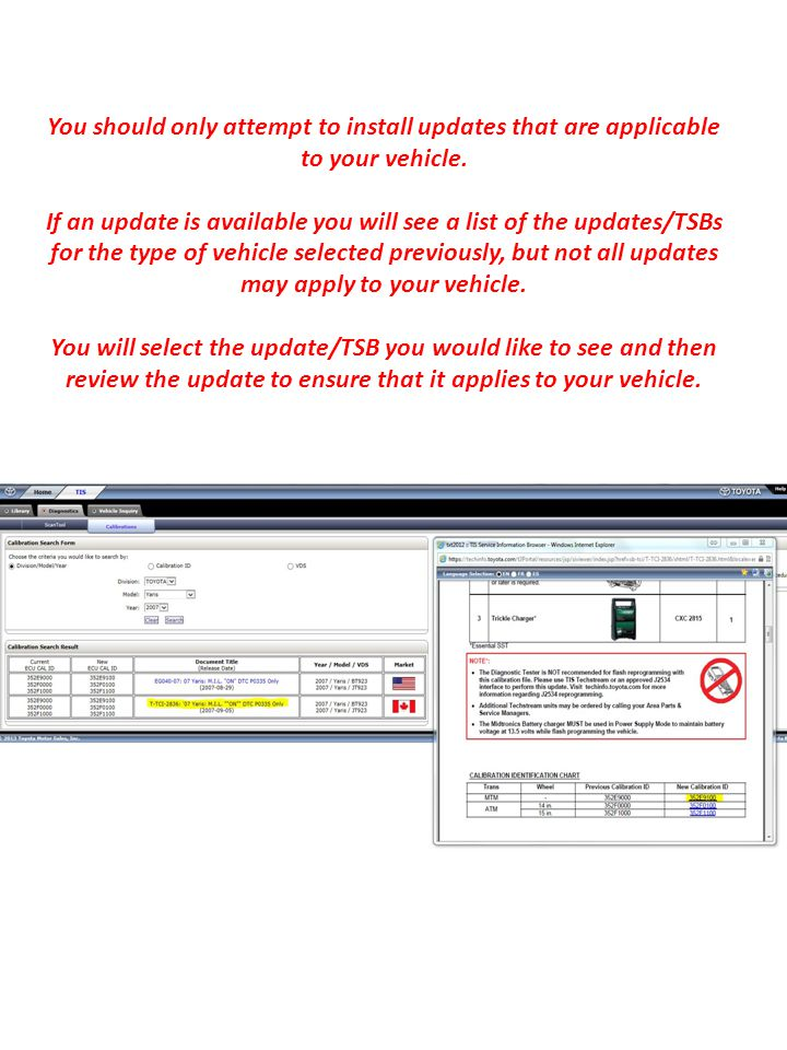 You should only attempt to install updates that are applicable to your vehicle.