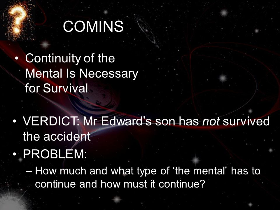 COMINS Continuity of the Mental Is Necessary for Survival
