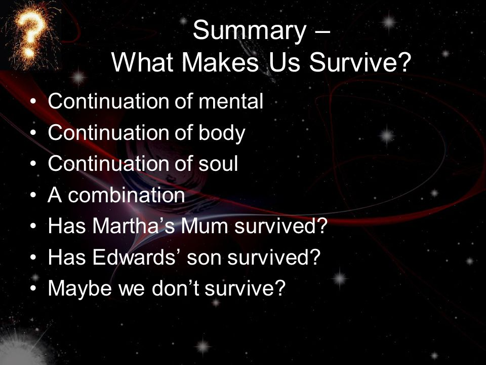 Summary – What Makes Us Survive