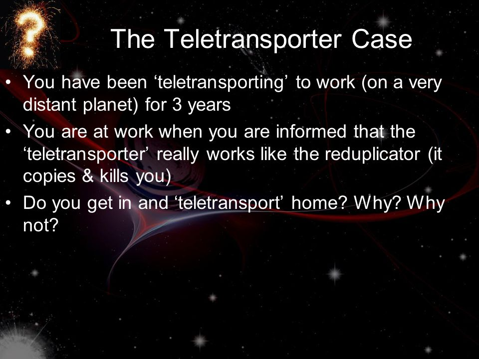 The Teletransporter Case