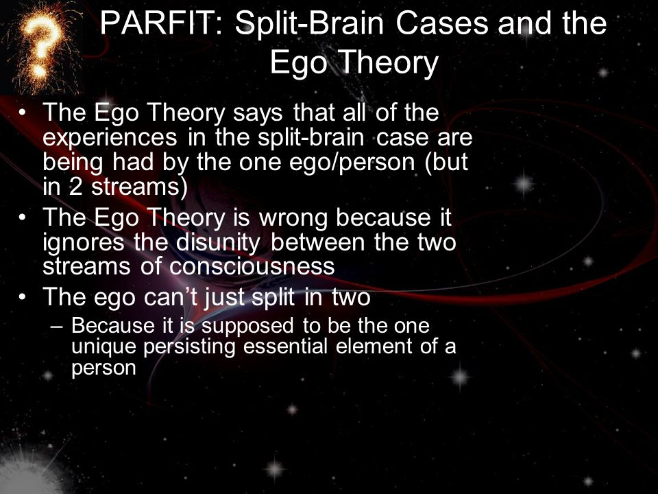 PARFIT: Split-Brain Cases and the Ego Theory