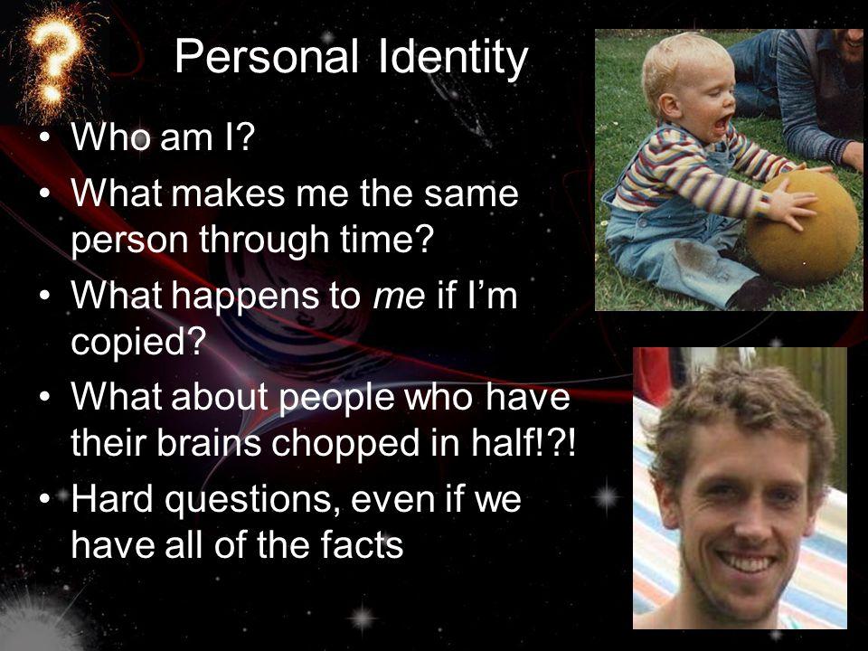 Personal Identity Who am I