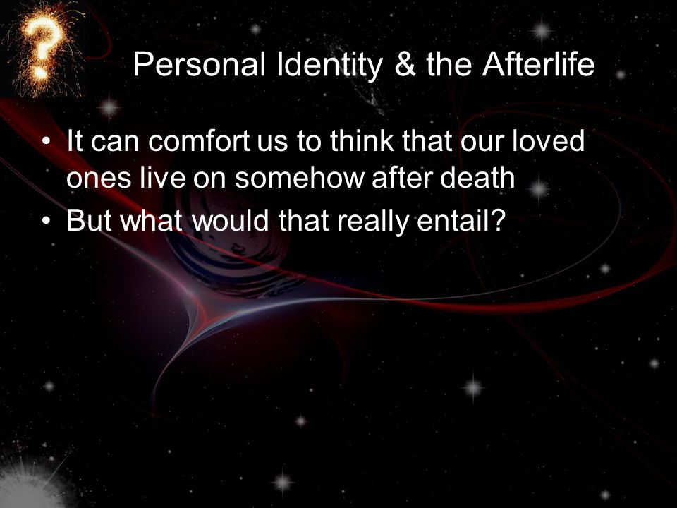 Personal Identity & the Afterlife