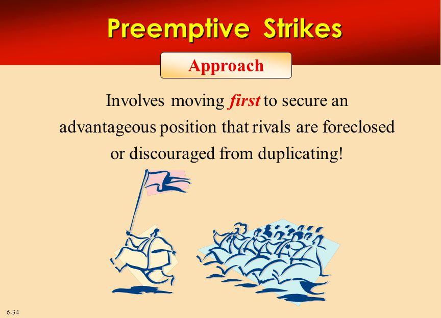 Preemptive Strikes Approach