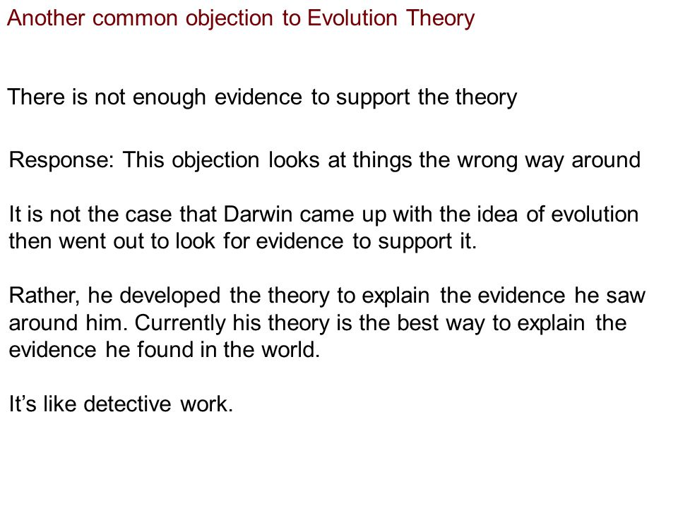 Another common objection to Evolution Theory