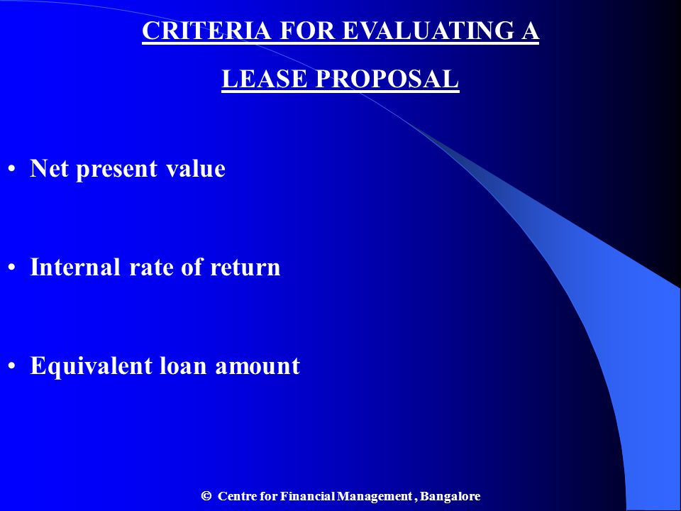 CRITERIA FOR EVALUATING A LEASE PROPOSAL