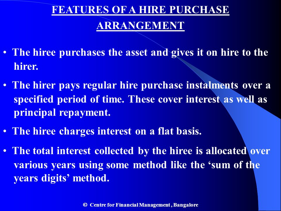 FEATURES OF A HIRE PURCHASE ARRANGEMENT