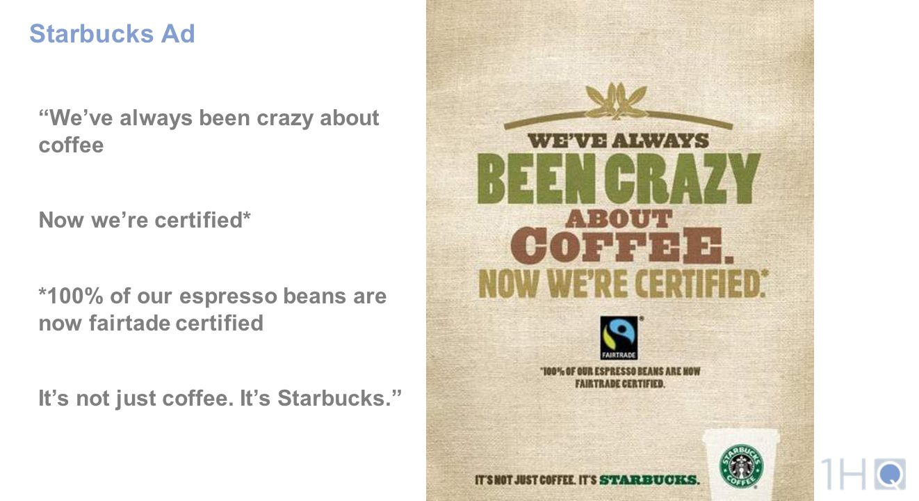 Starbucks Ad We've always been crazy about coffee