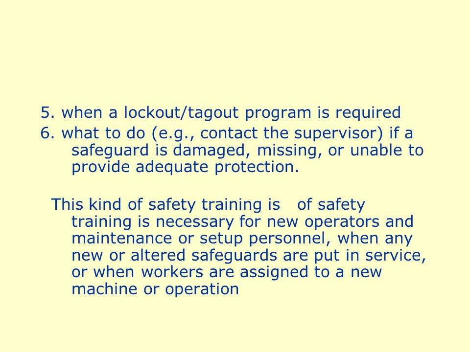 5. when a lockout/tagout program is required