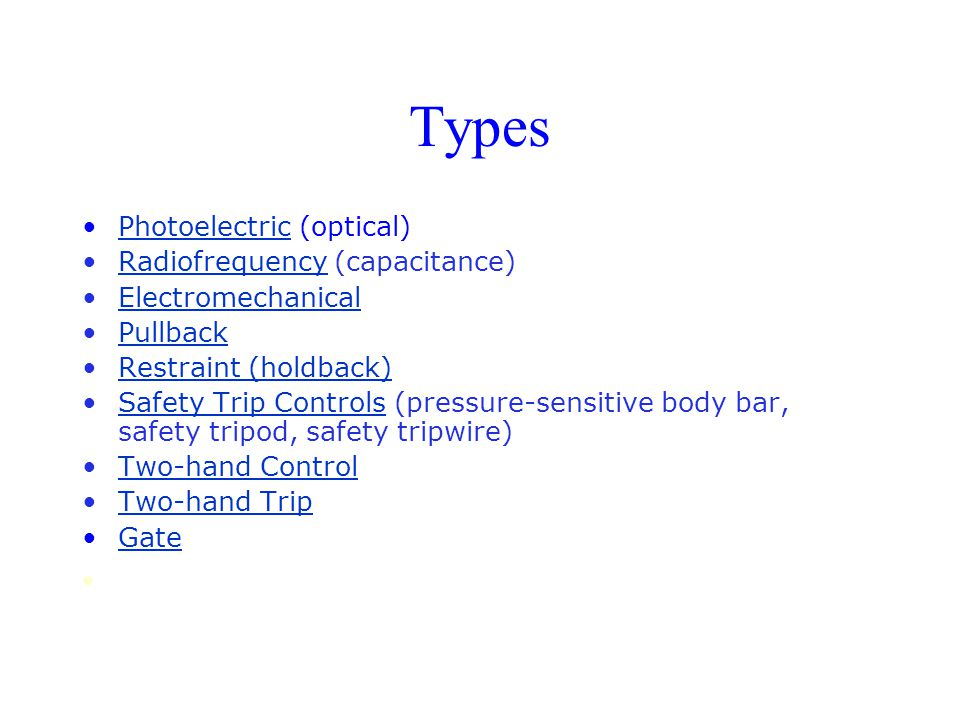 Types Photoelectric (optical) Radiofrequency (capacitance)
