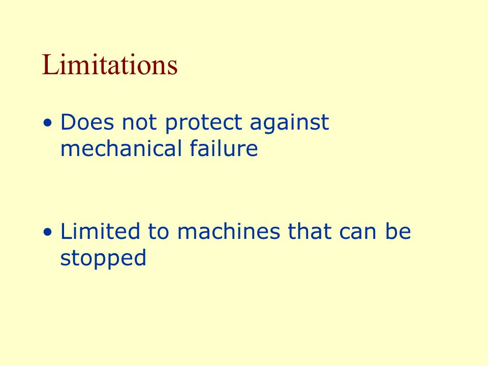 Limitations Does not protect against mechanical failure