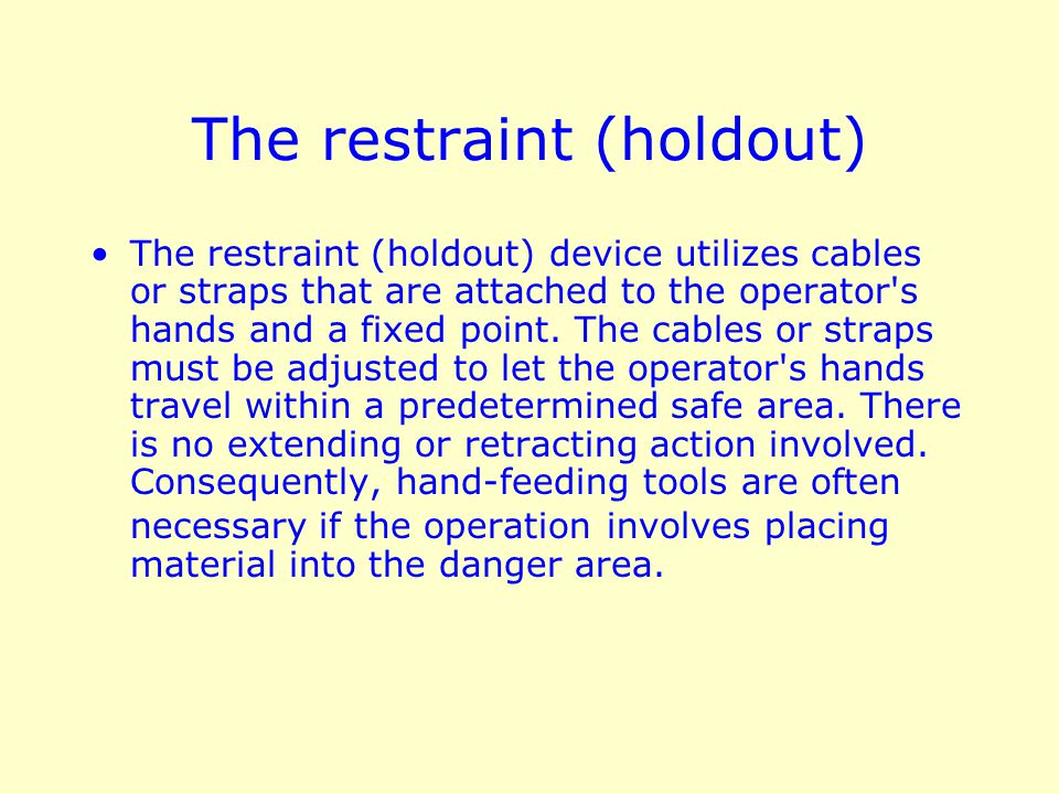 The restraint (holdout)