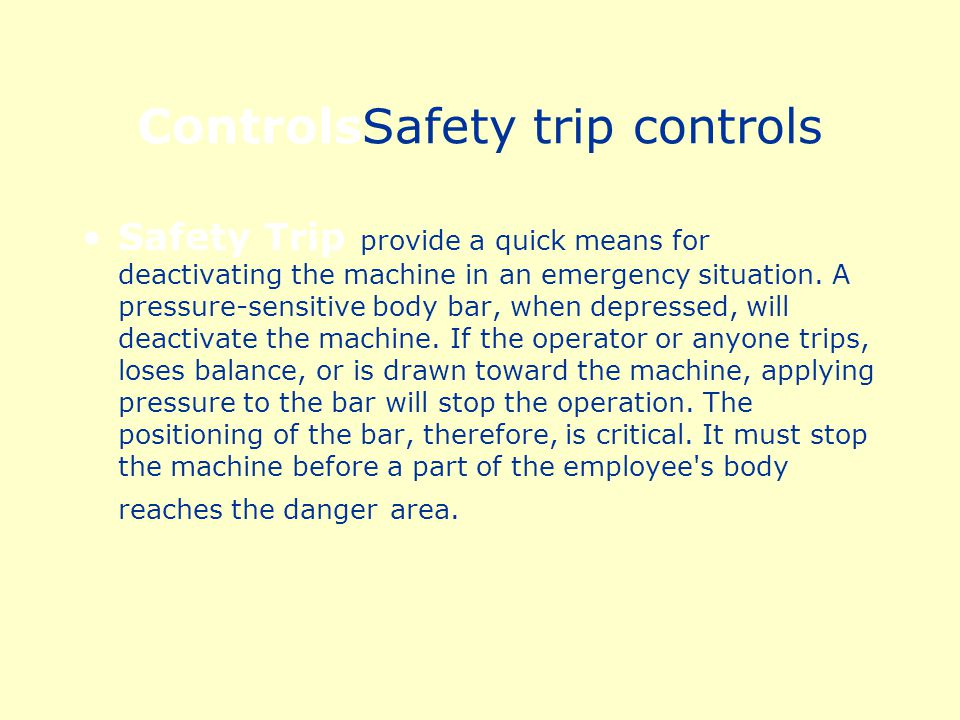 ControlsSafety trip controls