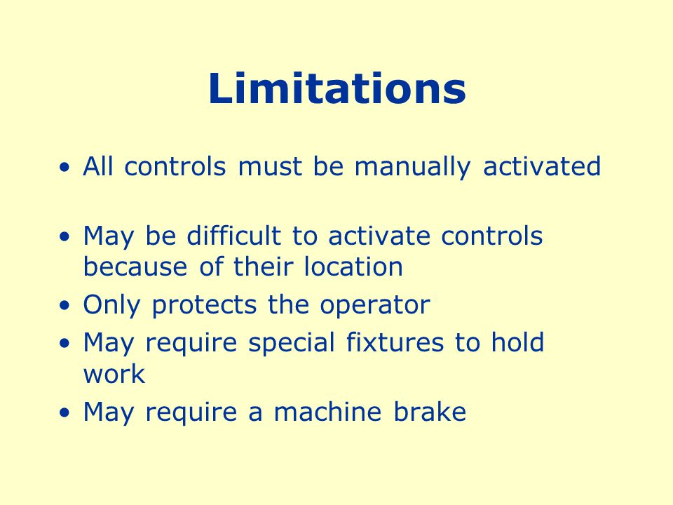 Limitations All controls must be manually activated