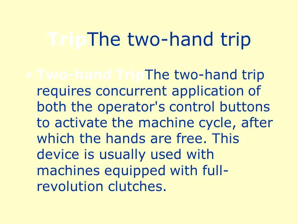 TripThe two-hand trip