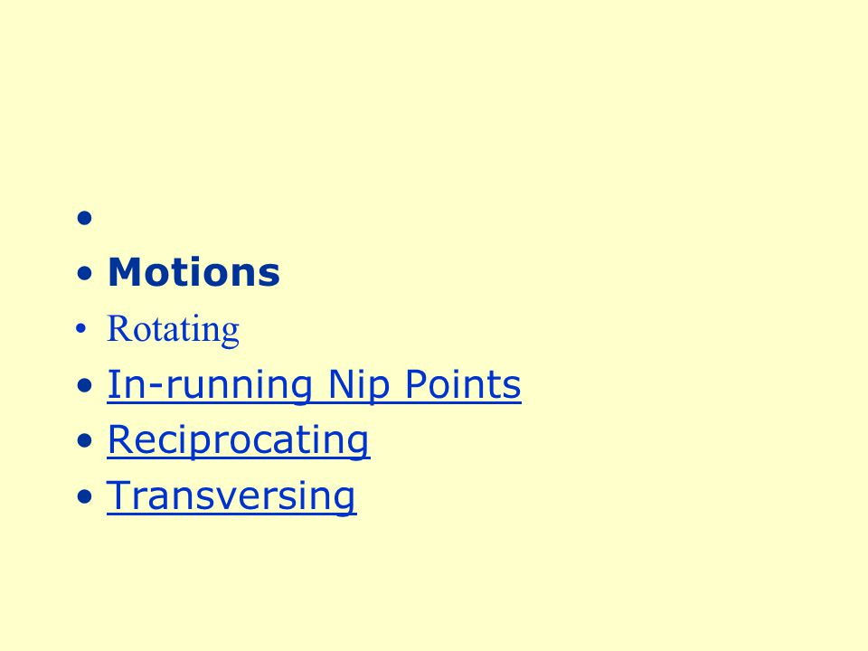 Motions Rotating In-running Nip Points Reciprocating Transversing