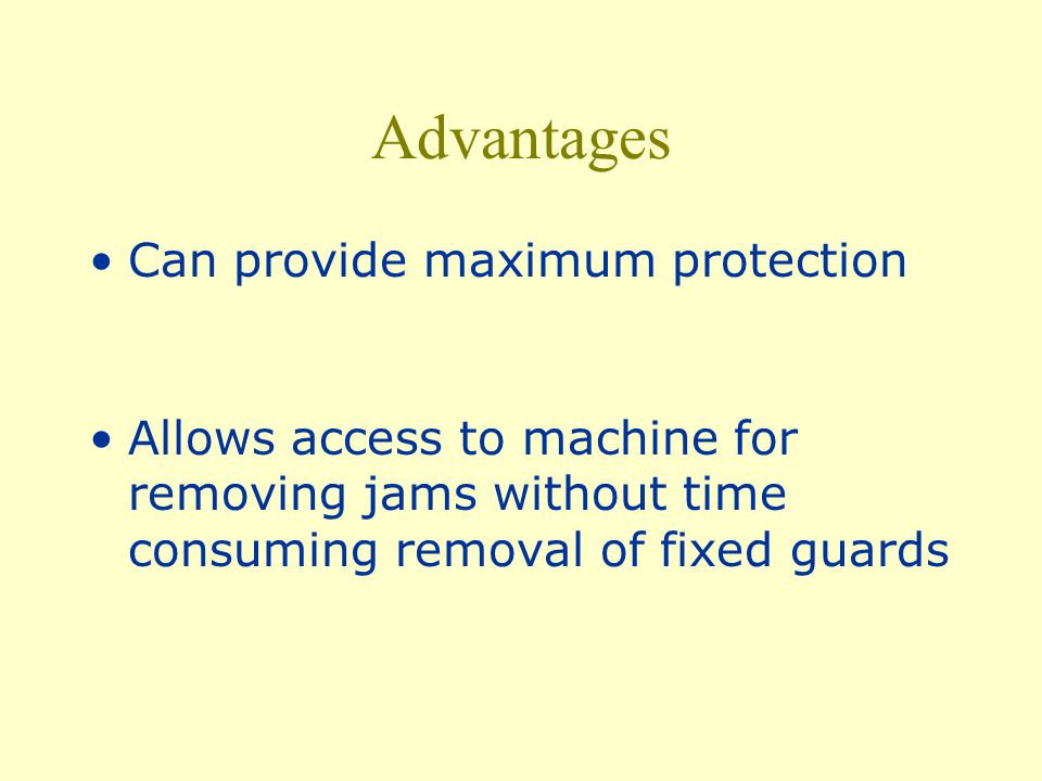 Advantages Can provide maximum protection