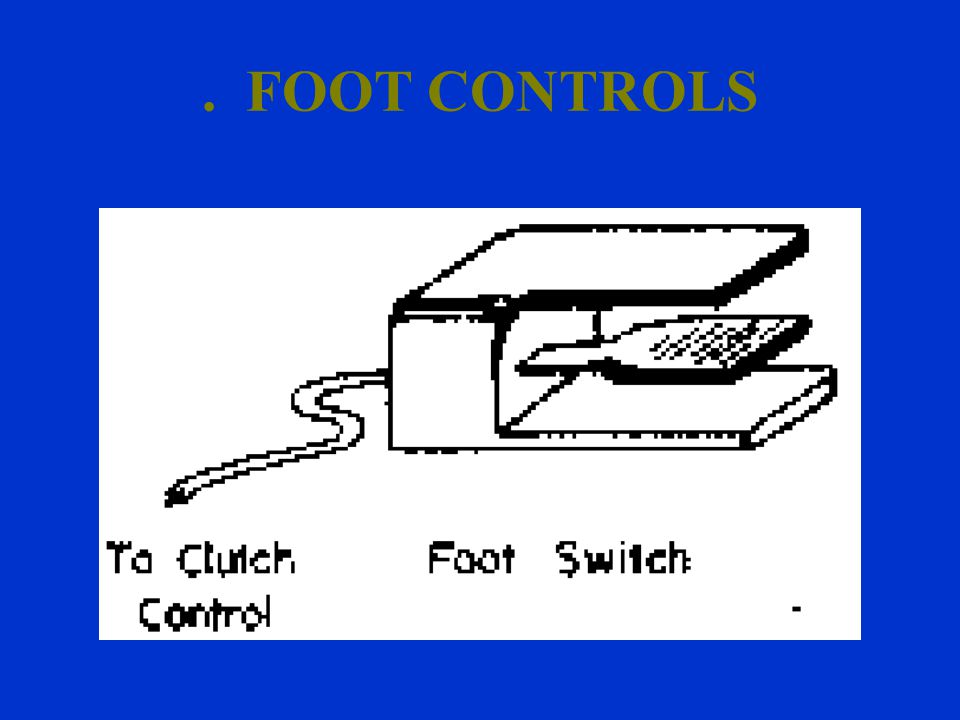 . FOOT CONTROLS