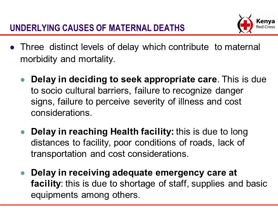 UNDERLYING CAUSES OF MATERNAL DEATHS
