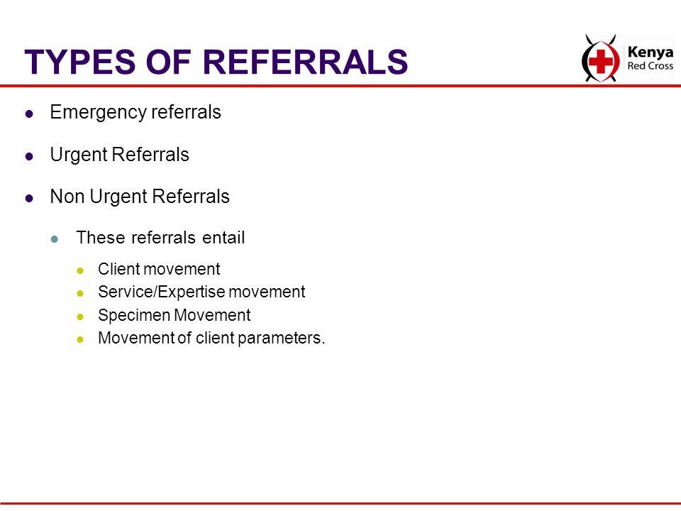 TYPES OF REFERRALS Emergency referrals Urgent Referrals