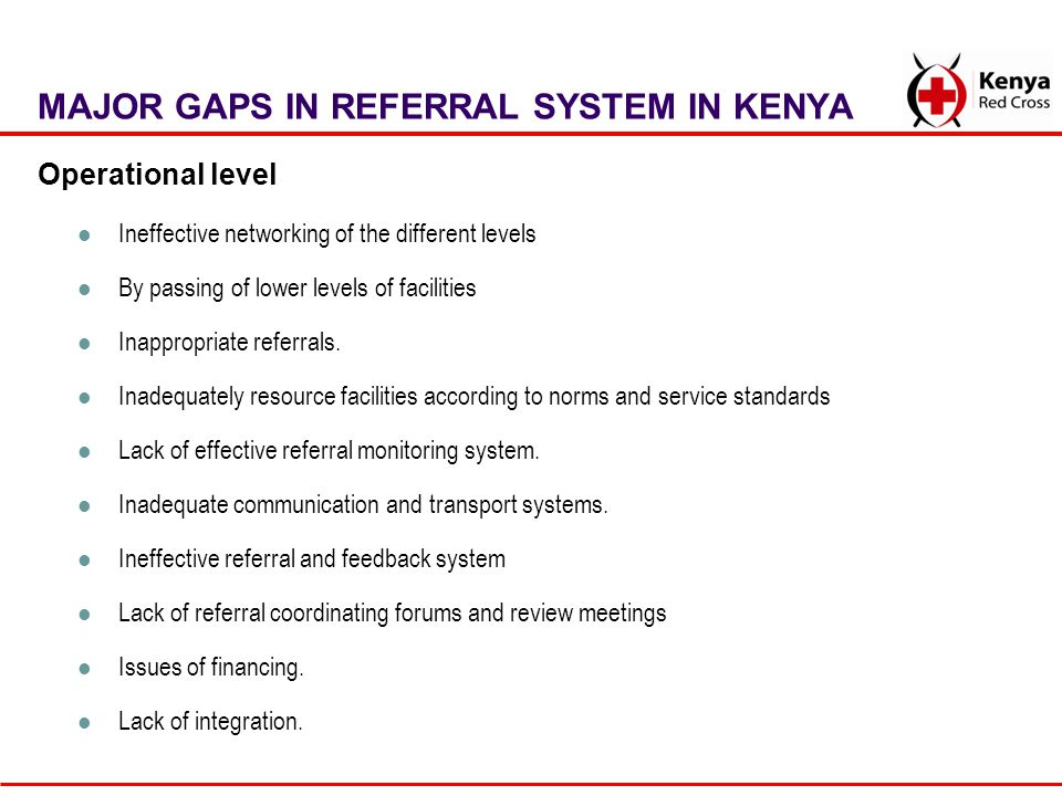 MAJOR GAPS IN REFERRAL SYSTEM IN KENYA